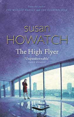 The High Flyer - Howatch, Susan