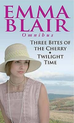 Three Bites of the Cherry: AND Twilight Time - Blair, Emma