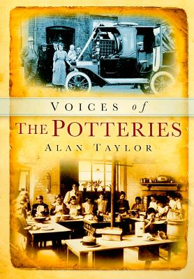 Voices of the Potteries - Taylor, Alan
