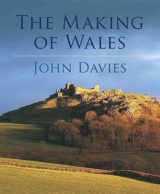The Making of Wales - Davies, John, Dr.