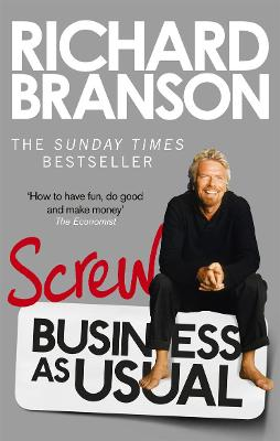 Screw Business as Usual - Branson, Richard, Sir