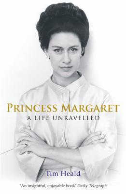 Princess Margaret: A Life Unravelled - Heald, Tim