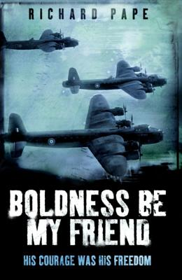 Boldness Be My Friend - Pape, Richard