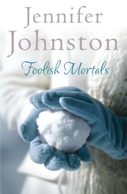 Foolish Mortals - Johnston, Jennifer