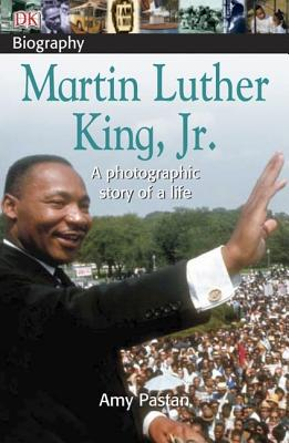 DK Biography: Martin Luther King, JR. - Pastan, Amy, and Levi, Primo