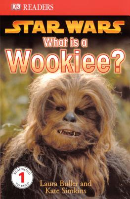 DK Readers: Star Wars: What Is a Wookiee? - Buller, Laura
