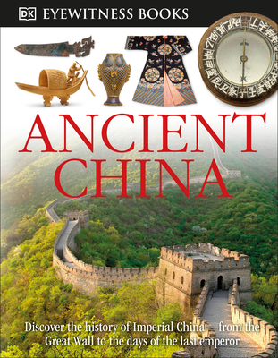 Ancient China - Cotterell, Arthur, and Hills, Alan (Photographer), and Brightling, Geoff (Photographer)
