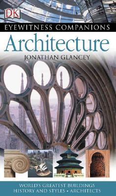 Eyewitness Companions: Architecture - Glancey, Jonathan