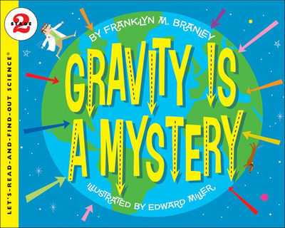 Gravity Is a Mystery - Branley, Franklyn Mansfield