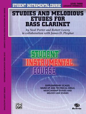 Studies and Melodious Etudes for Bass Clarinet, Level Three - Porter, Neal, and Lowry, Robert, and Ployhar, James