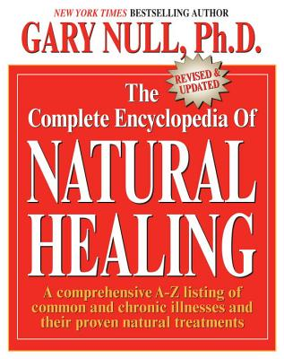 The Complete Encyclopedia of Natural Healing - Null, Gary, PH.D
