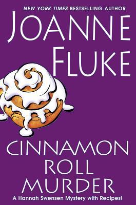 Cinnamon Roll Murder: A Hannah Swansen Mystery with Recipes! - Fluke, Joanne