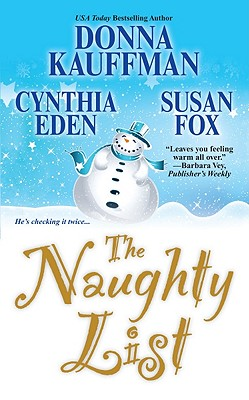 The Naughty List - Kauffman, Donna, and Eden, Cynthia, and Fox, Susan, M.A
