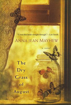 The Dry Grass of August - Mayhew, Anna Jean