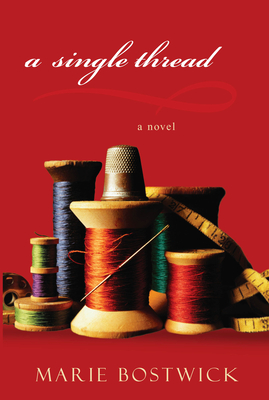 A Single Thread - Bostwick, Marie