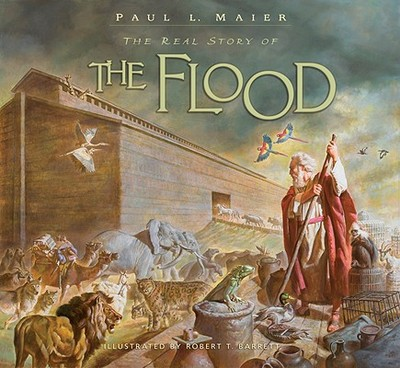 The Real Story of the Flood - Maier, Paul L, Ph.D.
