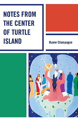 Notes from the Center of Turtle Island - Champagne, Duane