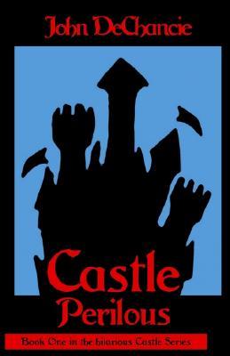 Castle Perilous - DeChancie, John