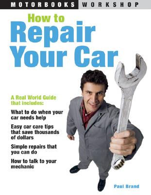 How to Repair Your Car - Brand, Paul, Dr.