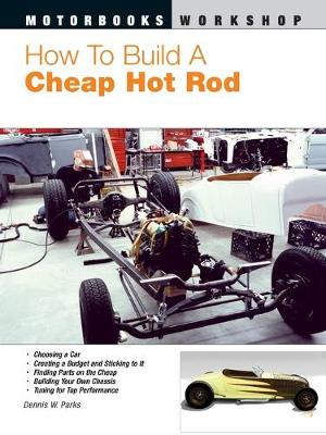 How to Build a Cheap Hot Rod - Parks, Dennis W