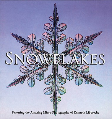 Snowflakes - Libbrecht, Kenneth George