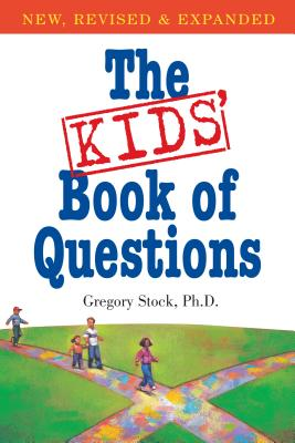 The Kids' Book of Questions - Stock, Gregory, PH.D.