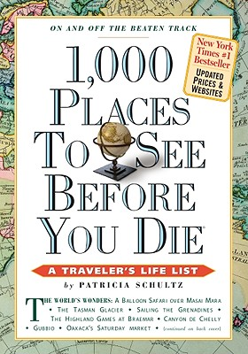 1,000 Places to See Before You Die - Schultz, Patricia