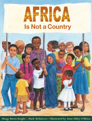 Africa Is Not a Country - Knight, Margy Burns, and Melnicove, Mark