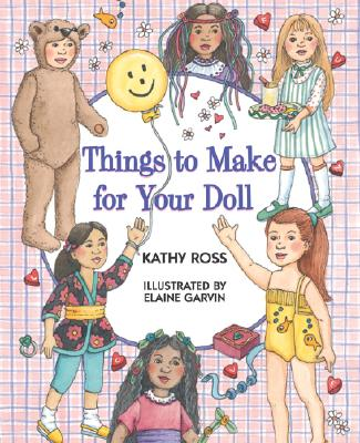 Things to Make for Your Doll - Ross, Kathy