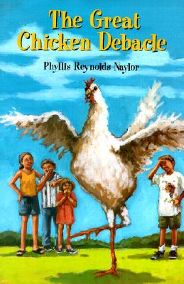 The Great Chicken Debacle - Naylor, Phyllis Reynolds