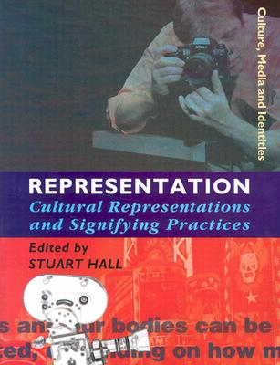 Representation: Cultural Representations and Signifying Practices - Hall, Stuart, Professor (Editor)