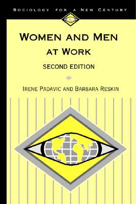Women and Men at Work - Reskin, Barbara F, Dr., and Padavic, Irene, Professor