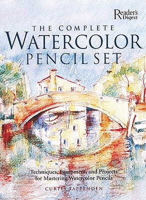 The Complete Watercolor Pencil Set: Techniques, Step-By-Step Projects, Materials - Tappenden, Curtis