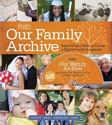 Our Family Archive: Super-Simple Tools to Create a Digital Family Scrapbook - Clark, David, Professor, and Juniper, Adam