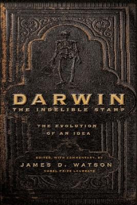Darwin: The Indelible Stamp: The Evolution of an Idea - Watson, James D (Editor)