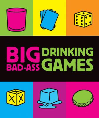 Big Bad-Ass Drinking Games - Running Press (Creator)