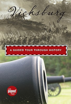 Vicksburg: A Guided Tour Through History - Sigalas, Mike, and Bradford, James C (Introduction by)