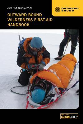 Outward Bound Wilderness First-Aid Handbook - Isaac, Jeffrey