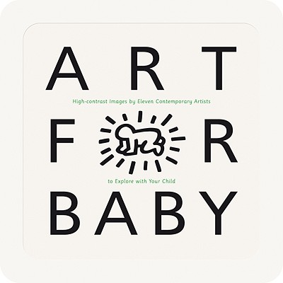 Art for Baby: High-Contrast Images by Eleven Contemporary Artists to Explore with Your Child - Templar Books (Creator)