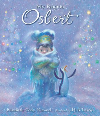My Penguin Osbert - Kimmel, Elizabeth Cody