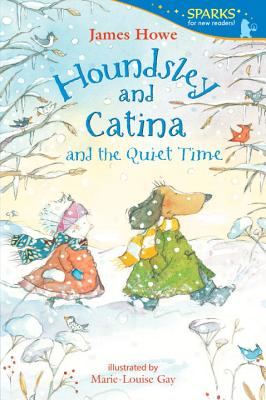 Houndsley and Catina and the Quiet Time - Howe, James