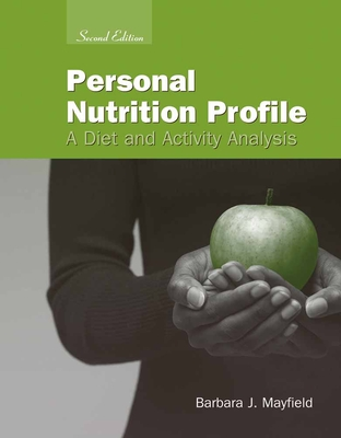 Personal Nutrition Profile: A Diet and Activity Analysis - Mayfield, Barbara J