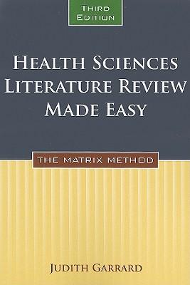 Health Sciences Literature Review Made Easy: The Matrix Method - Garrard, Judith