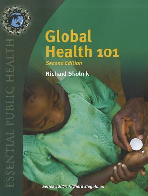 Global Health 101 - Skolnik, Richard
