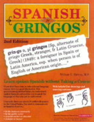 Spanish for Gringos Level 1: Shortcuts, Tips, and Secrets to Successful Learning - Harvey, William C, M.S., and Meisel, Paul (Illustrator)