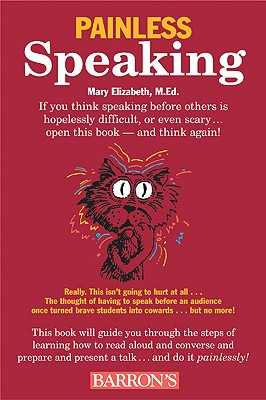 Painless Speaking - Elizabeth, Mary, M.Ed., M.E, and Gilgannon, Denise (Illustrator)