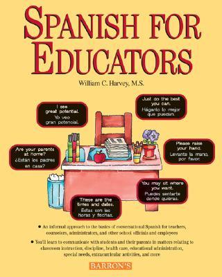 Spanish for Educators - Harvey, William C, M.S.