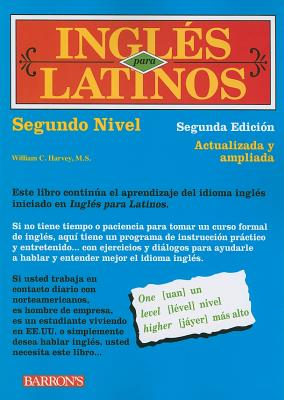 Ingles Para Latinos, Nivel Dos - Harvey, William C, M.S.