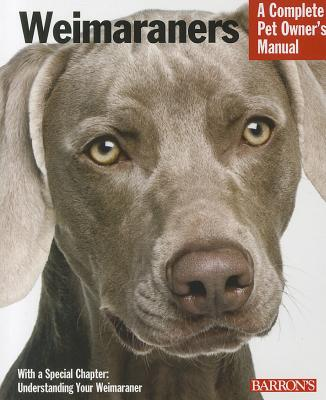 Weimaraners: Everything about Selection, Care, Nutrition, Behavior, and Training - Fox, Susan, M.A
