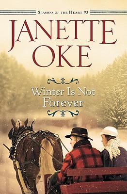 Winter Is Not Forever - Oke, Janette